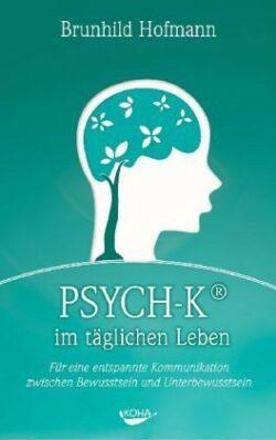 Psych-K im täglichen Leben
