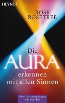 Die Aura erkennen mit allen Sinnen