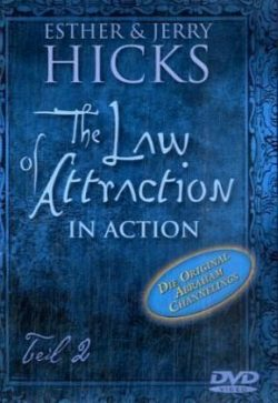 The Law of Attraction in Action 2