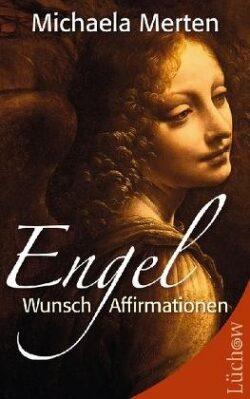 Engel Wunsch Affirmationen