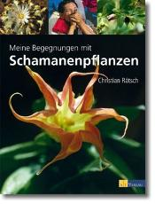 Meine Begegnungen mit Schamanenpflanzen