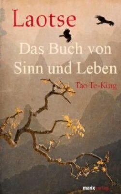 Das Buch vom Sinn und Leben Tao Te King