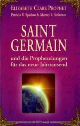 Saint Germain und die Prophezeiungen für das neue