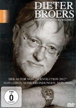 Dieter Broers Leben für ein neues Weltbild