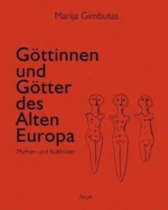 Göttinnen und Götter im Alten Europa