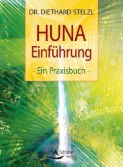 Huna Einführung -ein Praxisbuch