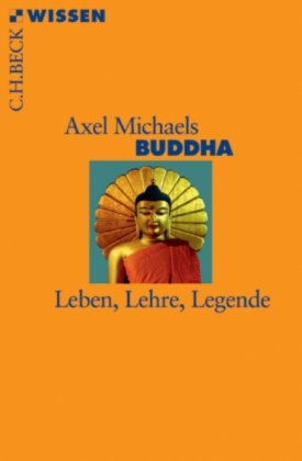 Buddha Leben, Lehre, Legende