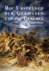 Die Ursprünge der Germanen und ihr Glaube