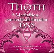 Thoth Meditation zur rechtsdrehenden DNS