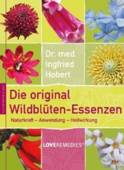 Die original Wildblüten-Essenzen