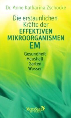 Die erstaunlichen Kräfte der Effektiven Mikroorgan