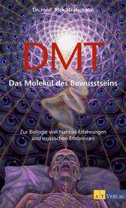 DMT Das Molekül des Bewusstseins