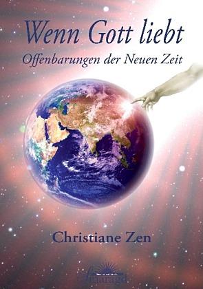 Wenn Gott liebt Offenbarungen der Neuen Zeit
