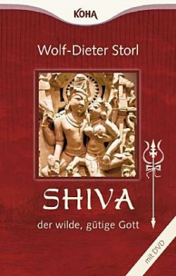 Shiva der wilde, gütige Gott