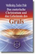 Das esoterische Christentum und das Geheimnis des