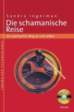 Die schamanische Reise + CD