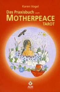 Das Praxisbuch zum Motherpeace Tarot