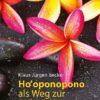 Hooponopono als Weg zur Selbstliebe