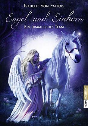 Engel und Einhorn Ein himmlisches Team