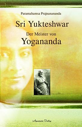 Shriyukteshwar Der Meister von Yog
