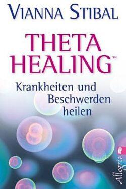 Theta Healing Krankheiten und Beschwerden heilen