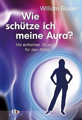 Wie schütze ich meine Aura?