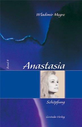 Anastasia 4 Schöpfung