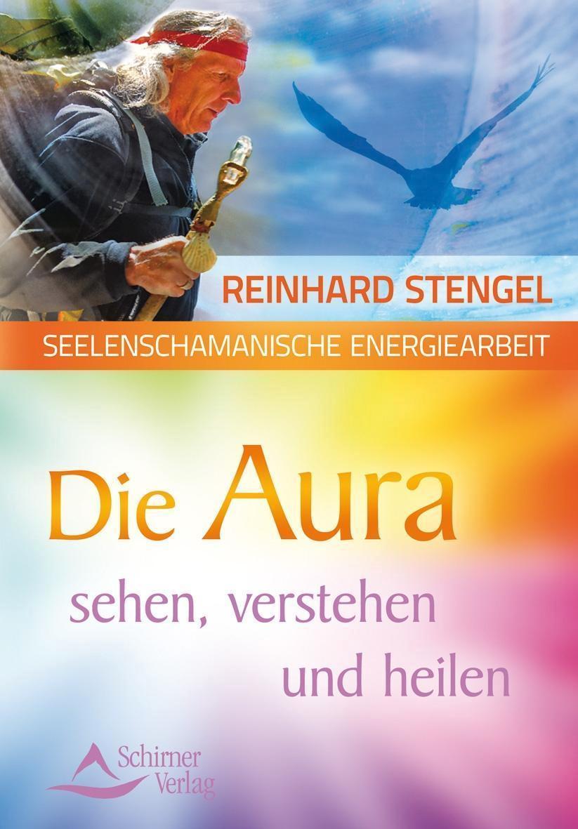 Die Aura sehen, verstehen und heilen 1