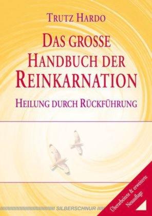 Das grosse Handbuch der Reinkarnation NA