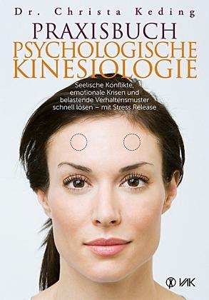 Praxisbuch Psychologische Kinesiologie