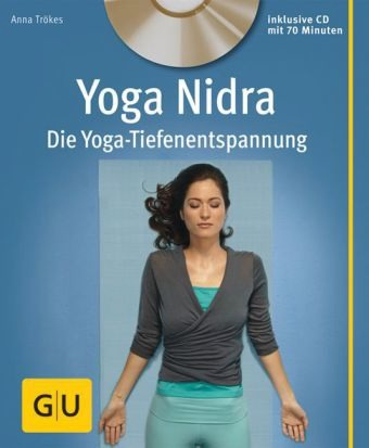 Yoga Nidra +CD Die Yoga-Tiefenentspannung