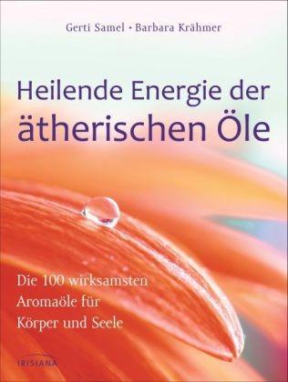 Heilende Energien der ätherischen Öle