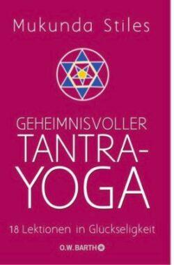 Geheimnisvoller Tantra-Yoga