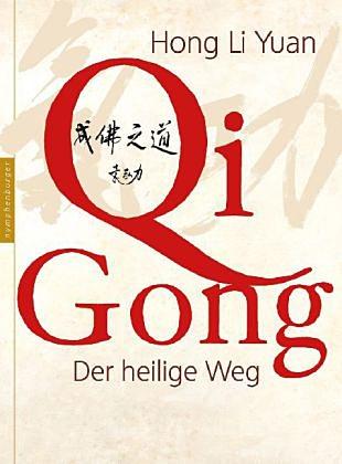 Qi Gong Der heilige Weg
