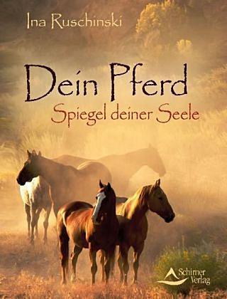Dein Pferd Spiegel deiner Seele