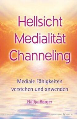 Hellsicht Medialität Channeling