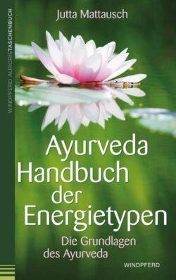 Ayurveda Handbuch der Energietypen
