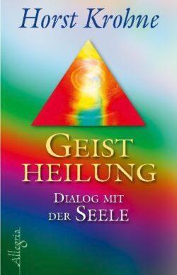 Geistheilung Dialog mit der Seele
