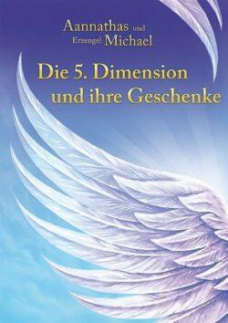 Die 5. Dimension und ihre Geschenke