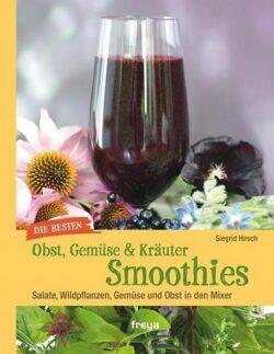 Obst, Gemüse & Kräutersmoothies
