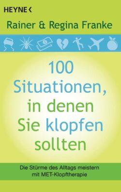 100 Situationen, in denen Sie klopfen sollten