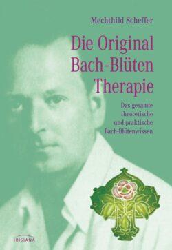 Die Original Bach-Blütentherapie