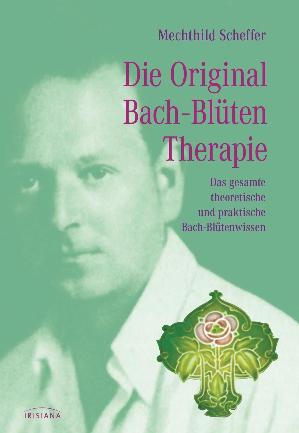 Die Original Bach-Blütentherapie