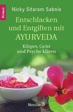 Entschlacken und Entgiften mit Ayurveda