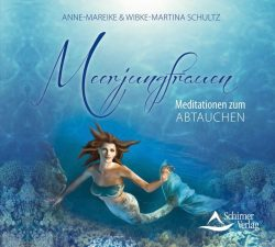 Meerjungfrauen Meditationen zum abtauchen