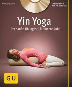 Yin Yoga Der sanfte Übungsstil