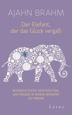 Der Elefant der das Glück vergaß