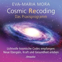Cosmic Recoding Das Praxisprogramm