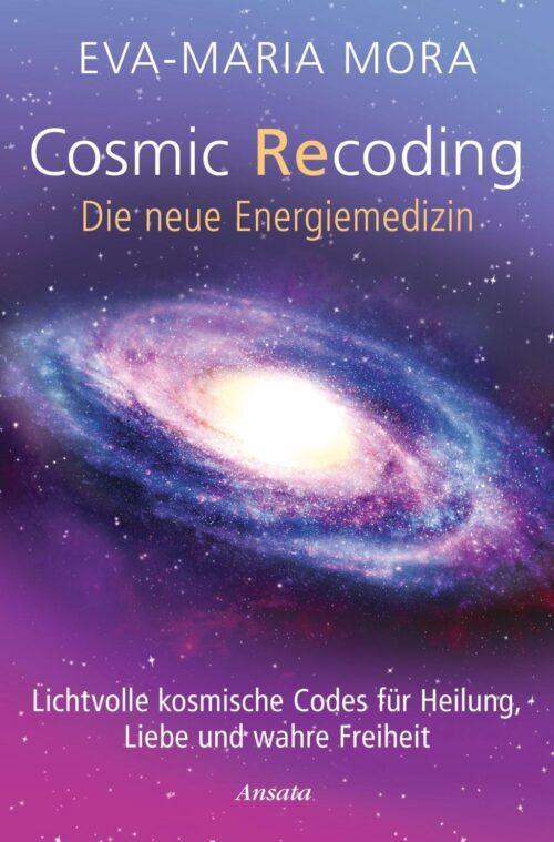 Cosmic Recoding Die neue Energiemedizin