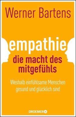 Empathie die Macht des Mitgefühls